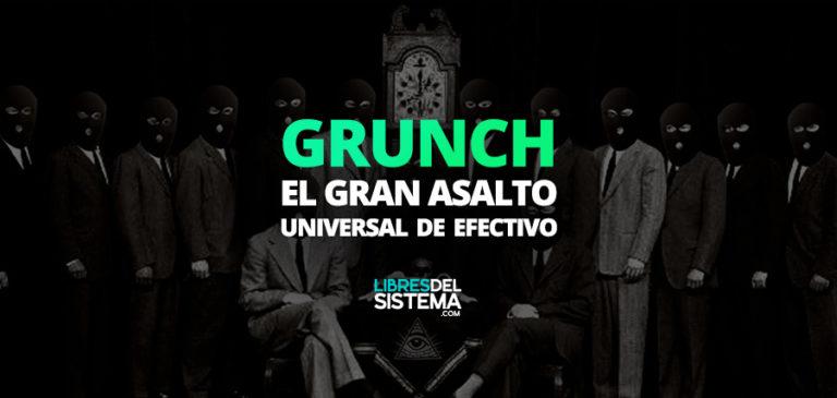 grunch-asalto-universa-efectivo